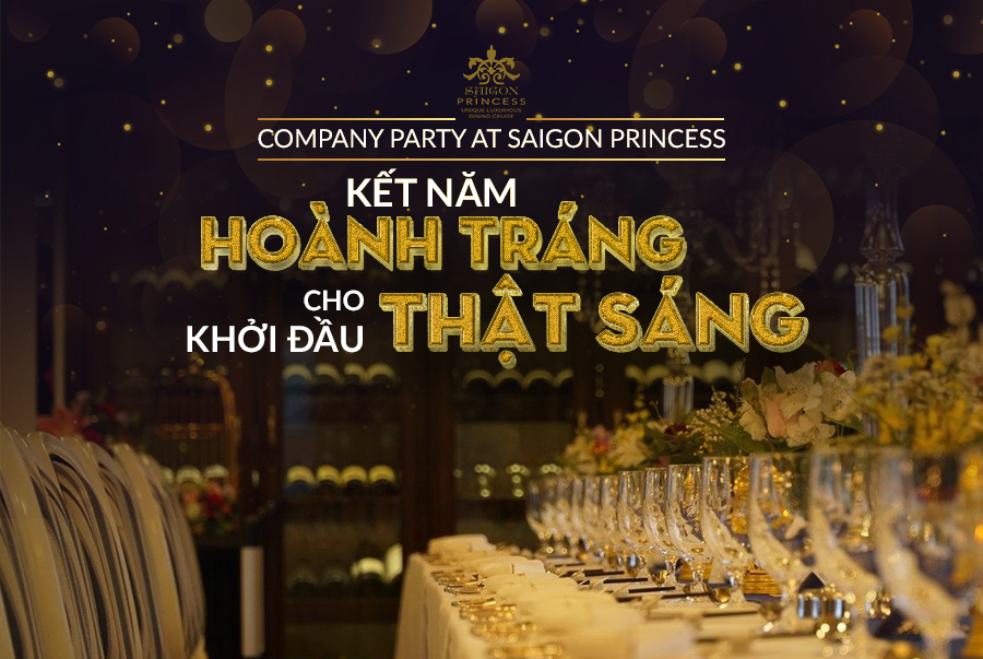 Saigon Princess the perfect place to celebrate year-end party
